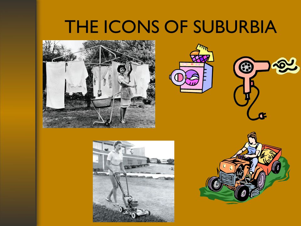 THE ICONS OF SUBURBIA