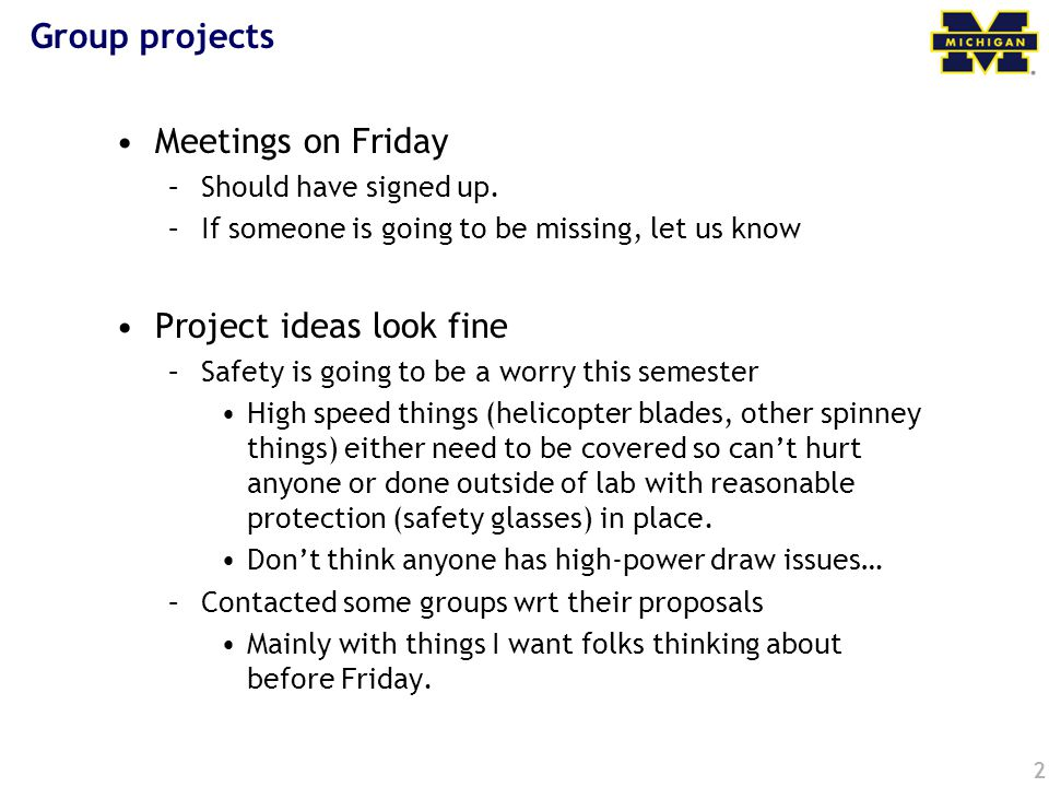 Group projects Meetings on Friday –Should have signed up.