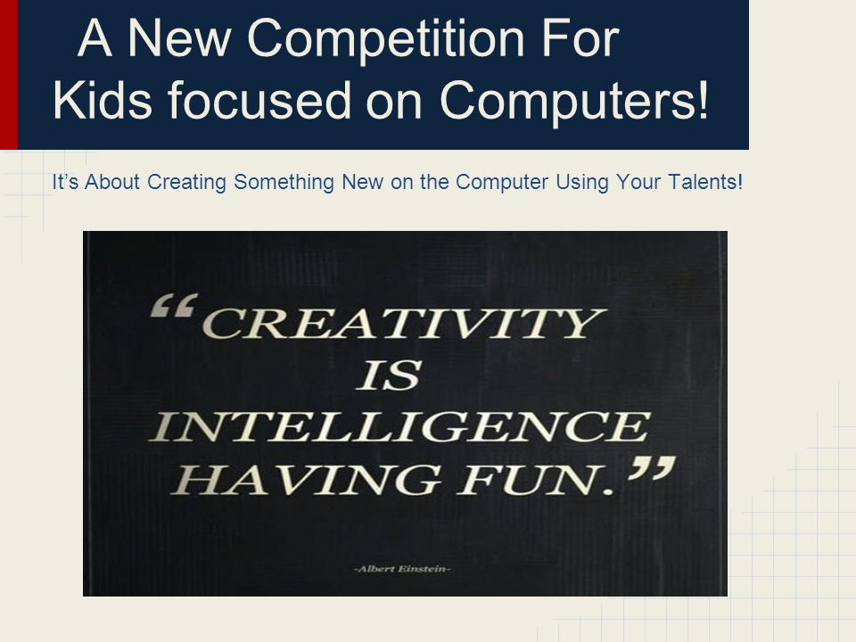 A New Competition For Kids focused on Computers.