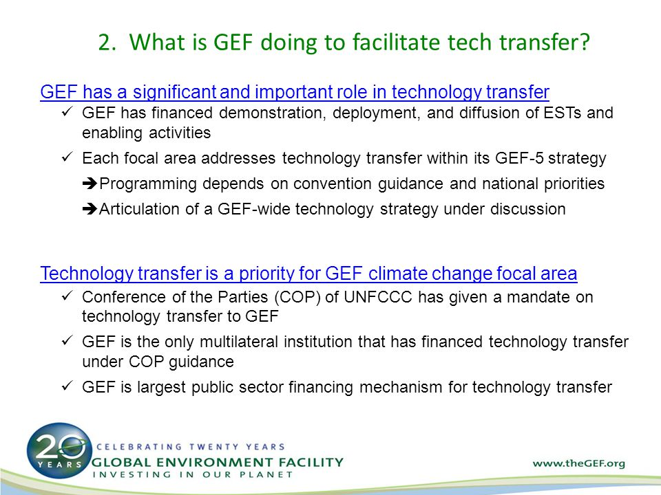 2.What is GEF doing: climate change and tech transfer GEF has invested approx.