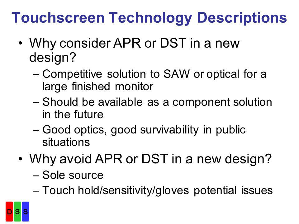 Touchscreen Technology Descriptions Why consider APR or DST in a new design.
