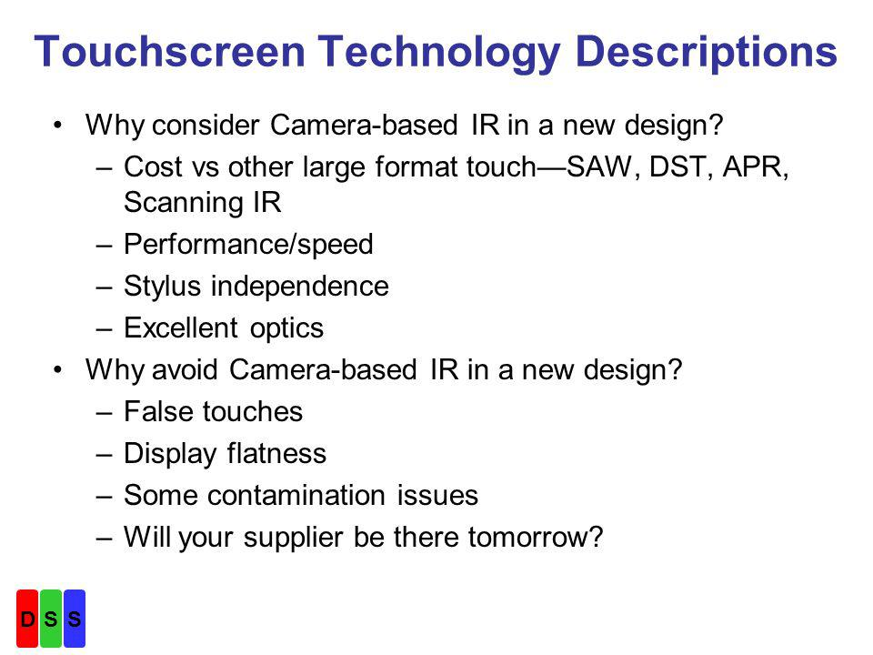 Touchscreen Technology Descriptions Why consider Camera-based IR in a new design.