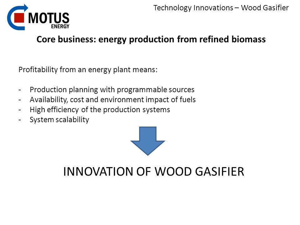 Technology Innovations – Wood Gasifier Why Innovation.