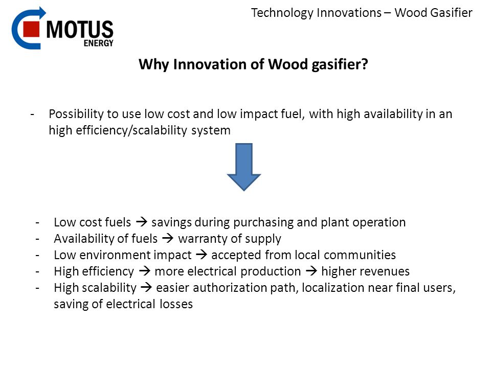 Technology Innovations – Wood Gasifier Why gasifier.