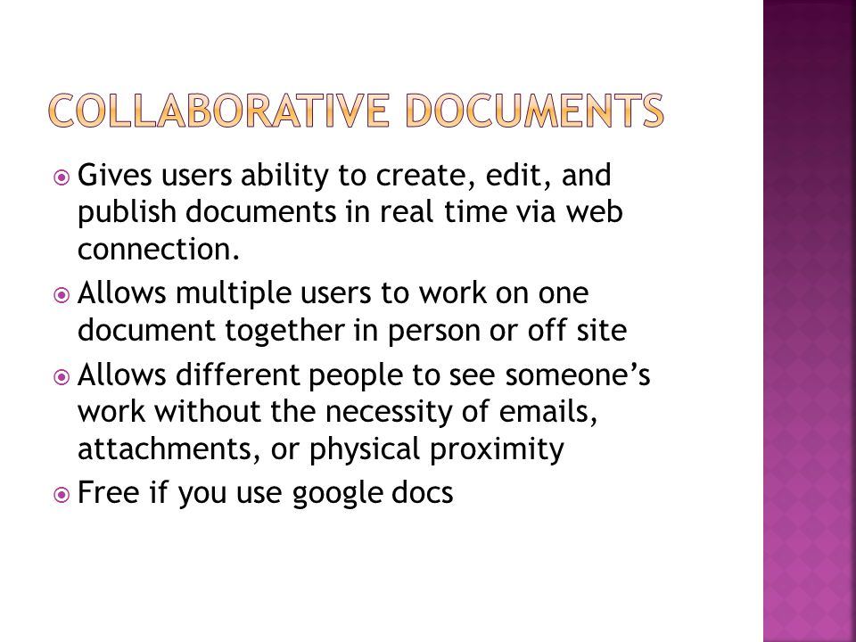 Gives users ability to create, edit, and publish documents in real time via web connection.