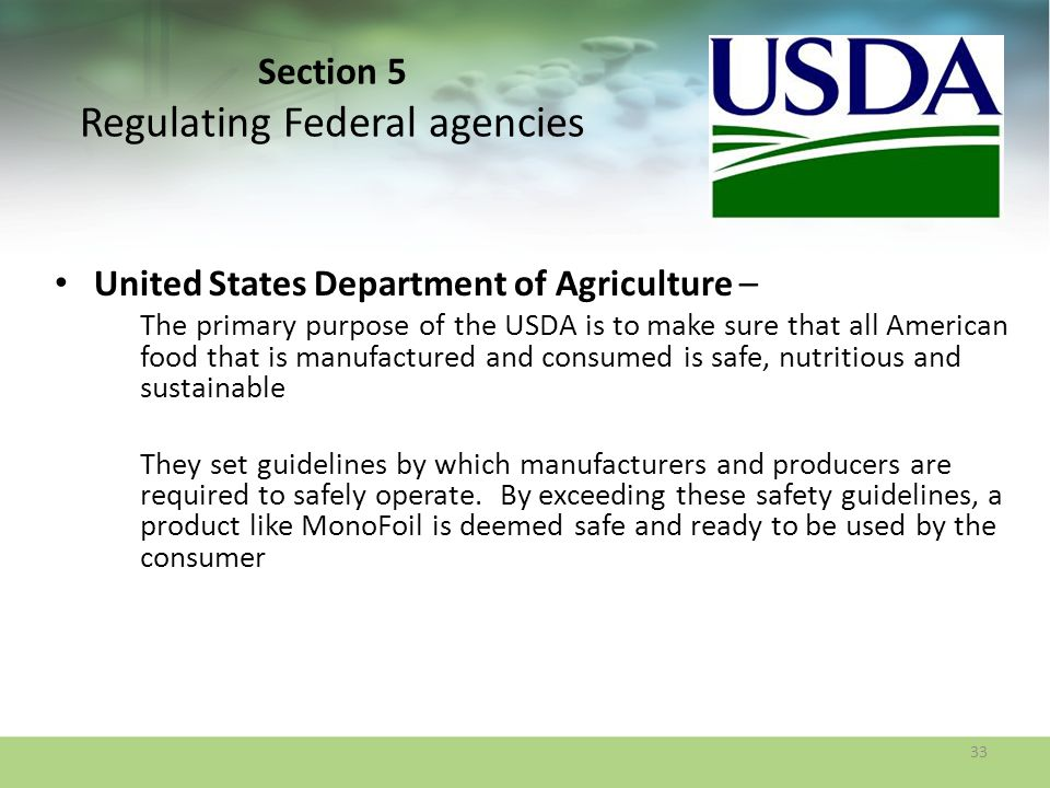 Section 5 Regulating Federal agencies United States Department of Agriculture – The primary purpose of the USDA is to make sure that all American food