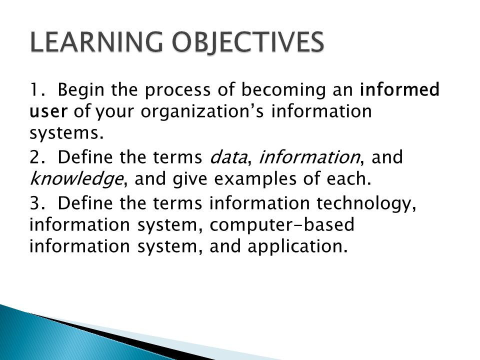 1. Begin the process of becoming an informed user of your organizations information systems.