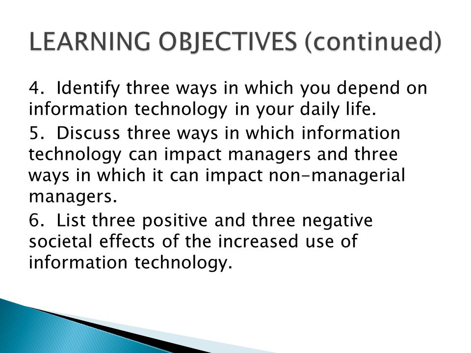 4. Identify three ways in which you depend on information technology in your daily life.