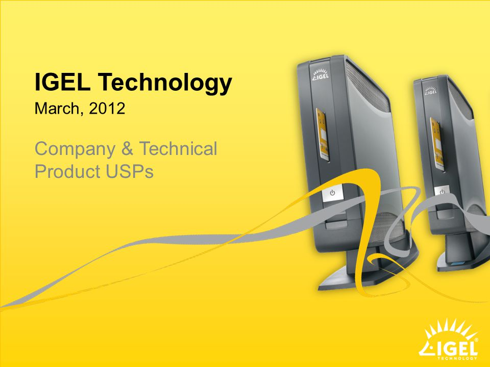 IGEL Technology March, 2012 Company & Technical Product USPs