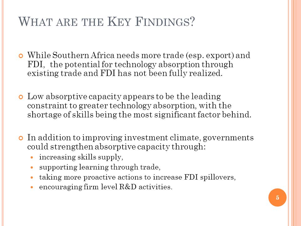 W HAT ARE THE K EY F INDINGS . While Southern Africa needs more trade (esp.