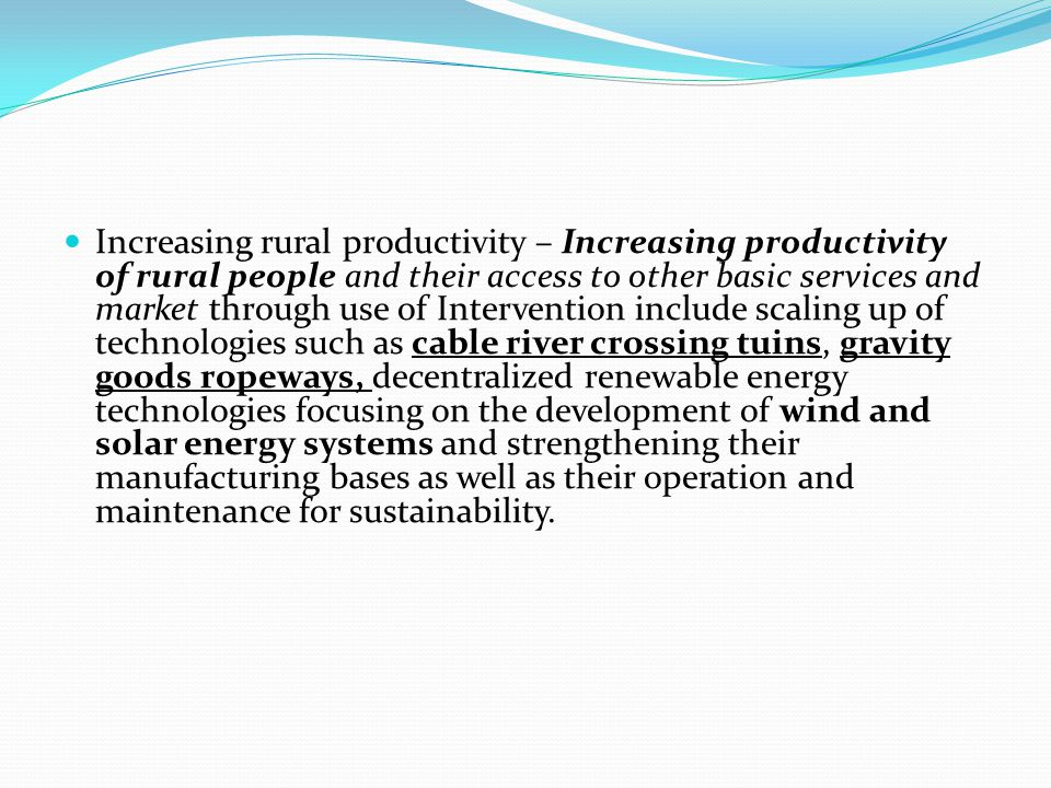 Increasing rural productivity – Increasing productivity of rural people and their access to other basic services and market through use of Interventio