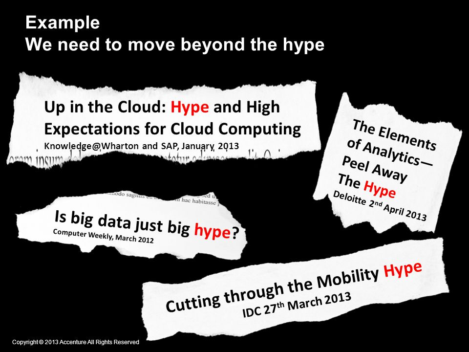 Up in the Cloud: Hype and High Expectations for Cloud Computing and SAP, January 2013 Example We need to move beyond the hype Is big data just big hype.