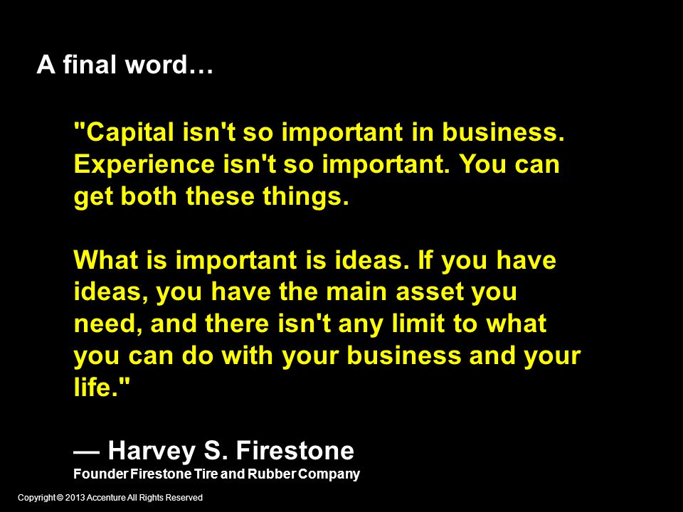A final word… Capital isn t so important in business.