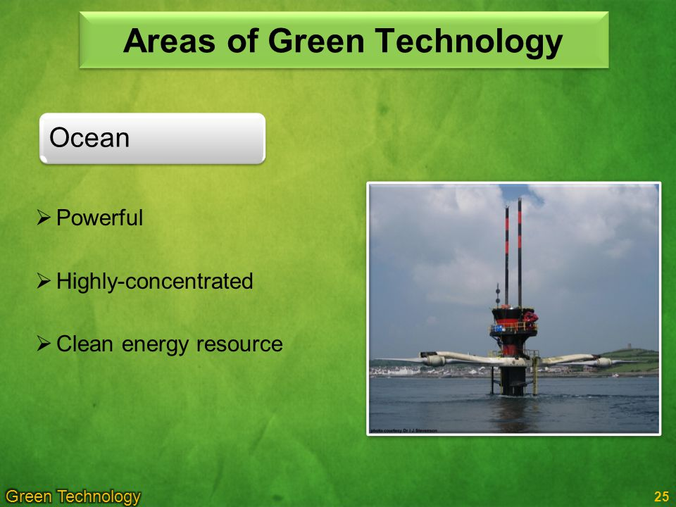 25 Ocean Areas of Green Technology Powerful Highly-concentrated Clean energy resource