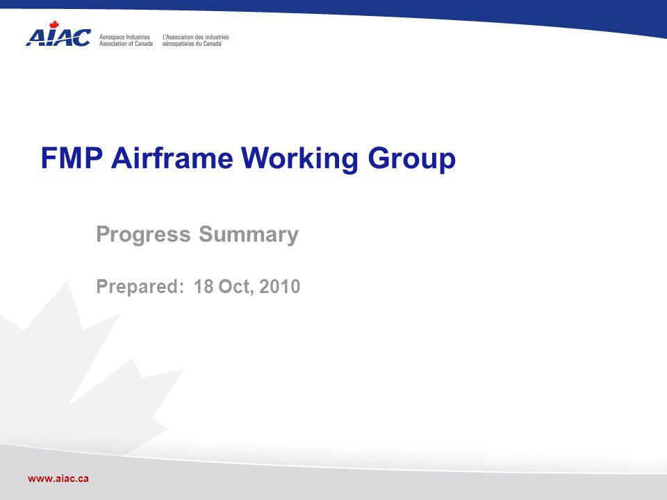 www.aiac.ca FMP Airframe Working Group Progress Summary Prepared: 18 Oct, 2010