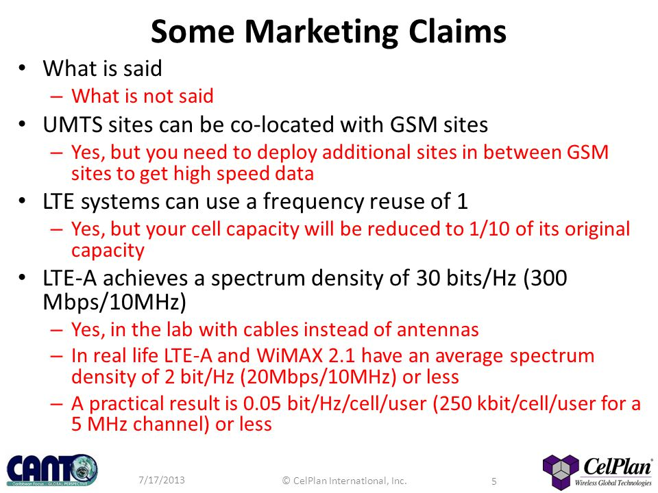 7/17/2013 © CelPlan International, Inc. 5 Some Marketing Claims What is said – What is not said UMTS sites can be co-located with GSM sites – Yes, but