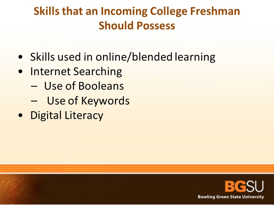 Skills used in online/blended learning Internet Searching –Use of Booleans – Use of Keywords Digital Literacy