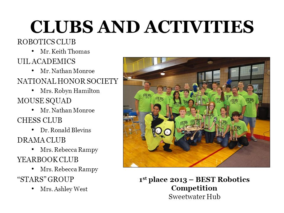CLUBS AND ACTIVITIES ROBOTICS CLUB Mr. Keith Thomas UIL ACADEMICS Mr.
