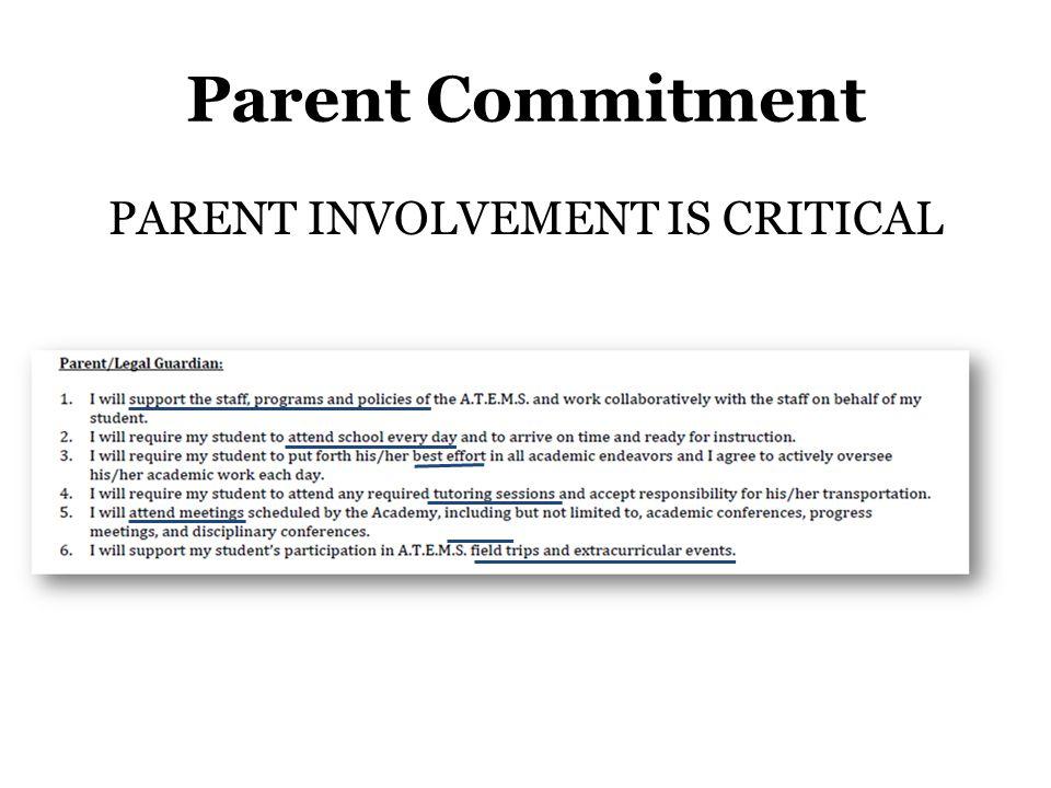 Parent Commitment PARENT INVOLVEMENT IS CRITICAL