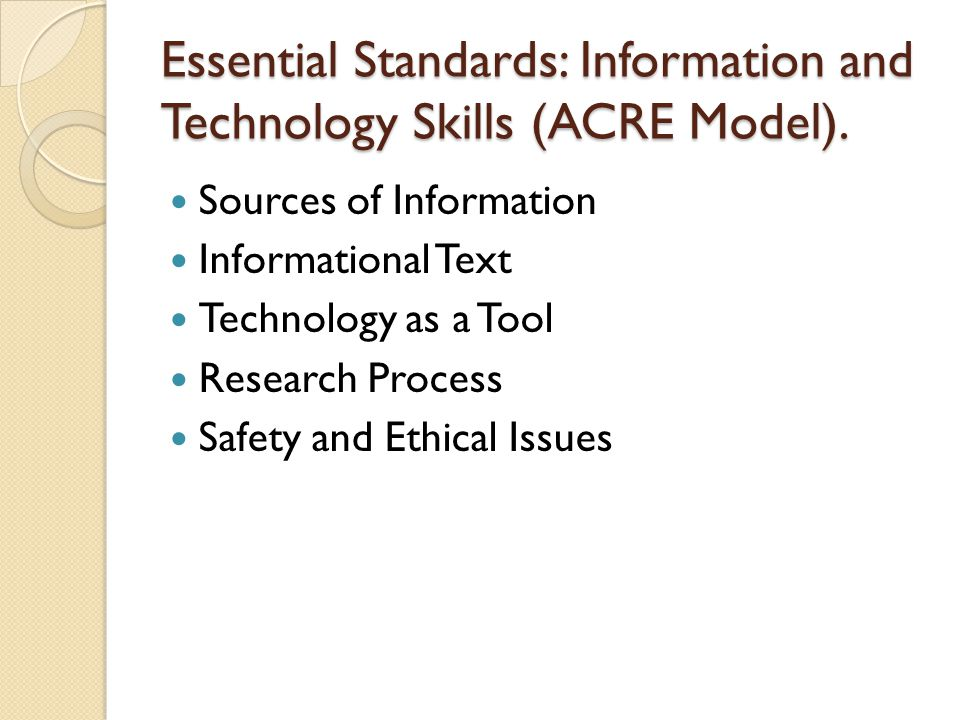 Essential Standards: Information and Technology Skills (ACRE Model).