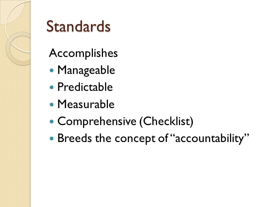 Standards in Education Stakeholders Administrators (School and LEA level) Students Parents Society Teacher For the measure (assessment) of individual student level when entering a class so corrective action can be taken if needed to get them up to base level To be used to plan/develop/engage educational environments and strategies with a knowledge of what learning outcomes are appropriate and expected