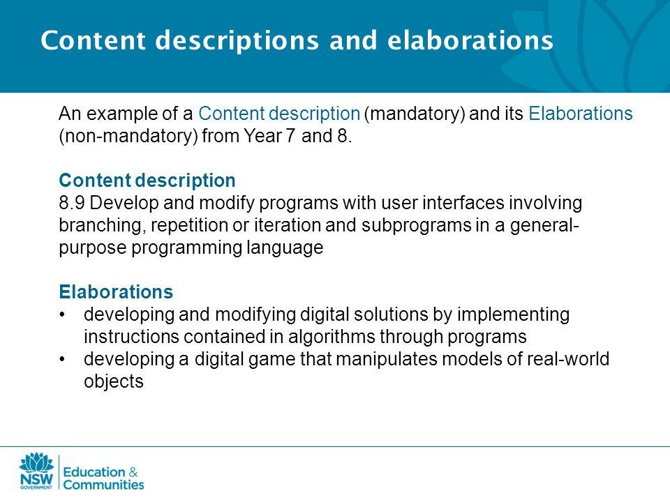 Content descriptions and elaborations An example of a Content description (mandatory) and its Elaborations (non-mandatory) from Year 7 and 8.