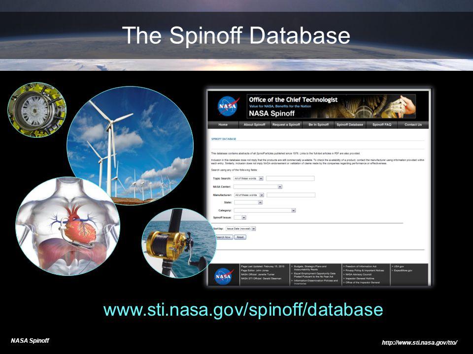 www.sti.nasa.gov/spinoff/database NASA Spinoff http://www.sti.nasa.gov/tto/ The Spinoff Database
