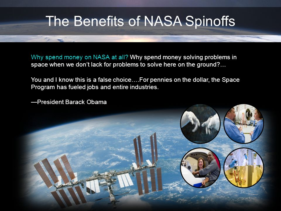 Why spend money on NASA at all? Why spend money solving problems in space when we dont lack for problems to solve here on the ground?… You and I know