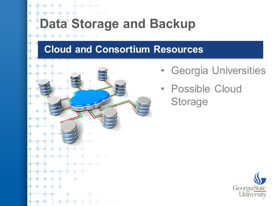 Data Storage and Backup Cloud and Consortium Resources Georgia Universities Possible Cloud Storage