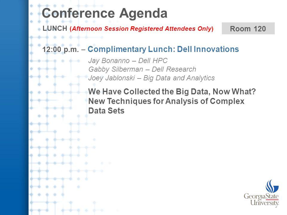Conference Agenda 1:00 p.m.
