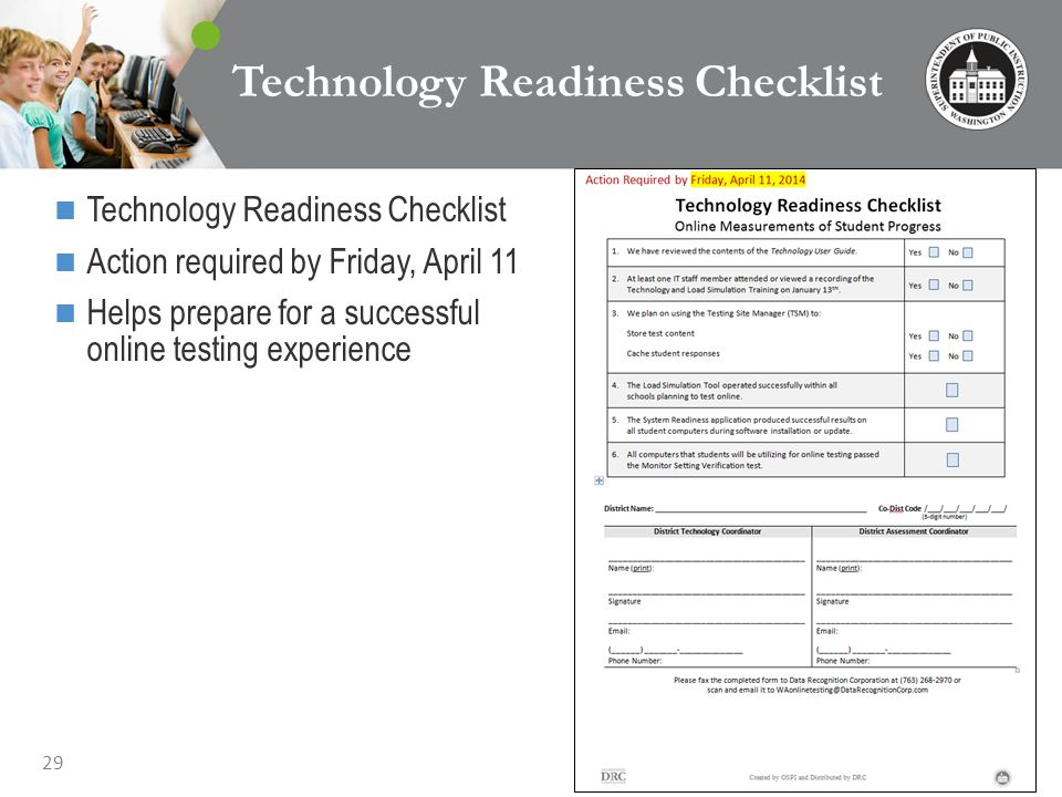 29 Technology Readiness Checklist Action required by Friday, April 11 Helps prepare for a successful online testing experience