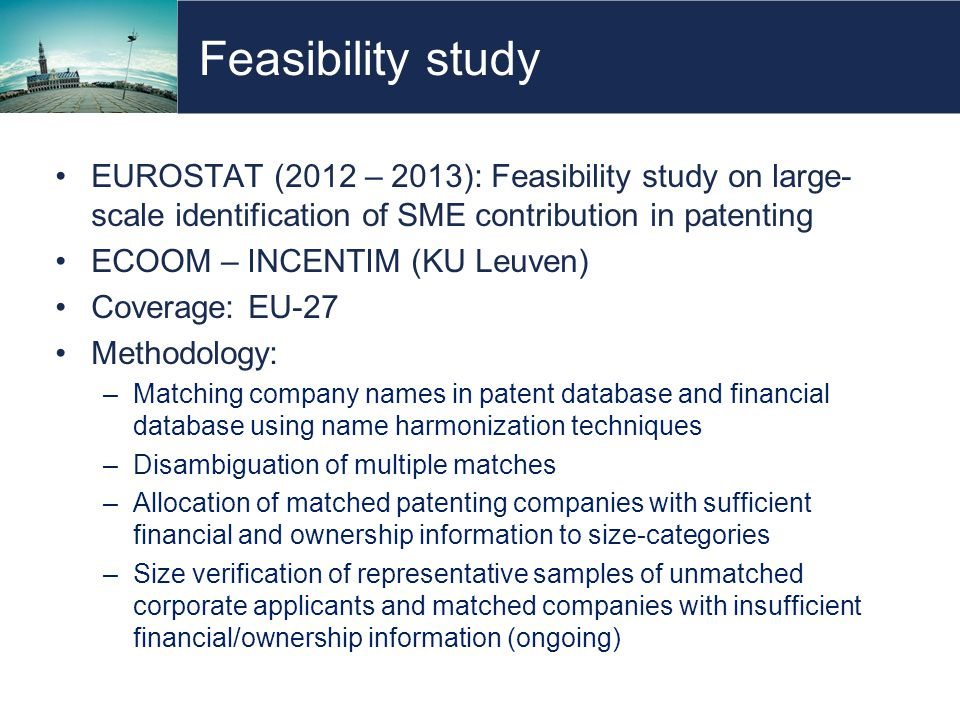 Feasibility study EUROSTAT (2012 – 2013): Feasibility study on large- scale identification of SME contribution in patenting ECOOM – INCENTIM (KU Leuve