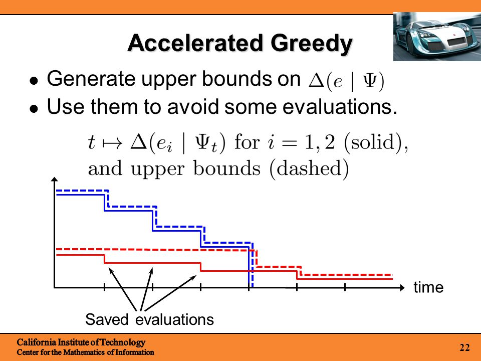 22 Generate upper bounds on Use them to avoid some evaluations.