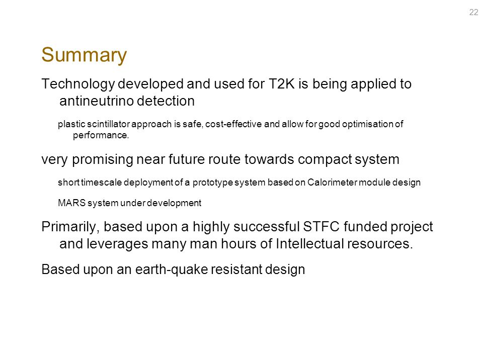 Summary Technology developed and used for T2K is being applied to antineutrino detection plastic scintillator approach is safe, cost-effective and all