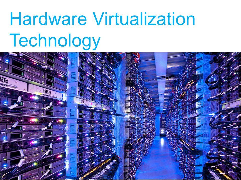 Hardware Virtualization Technology