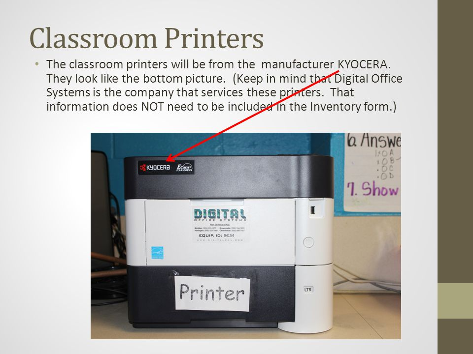 Classroom Printers The classroom printers will be from the manufacturer KYOCERA.