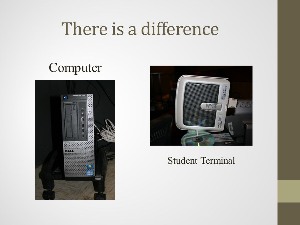There is a difference Computer Student Terminal