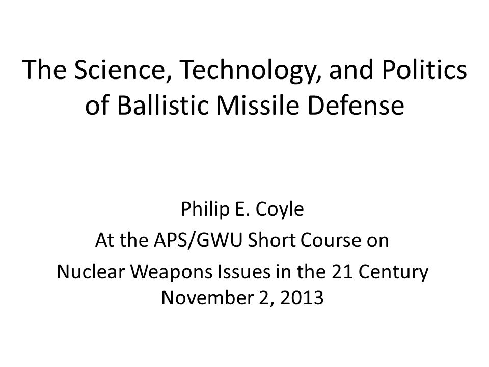 The Science, Technology, and Politics of Ballistic Missile Defense Philip E.