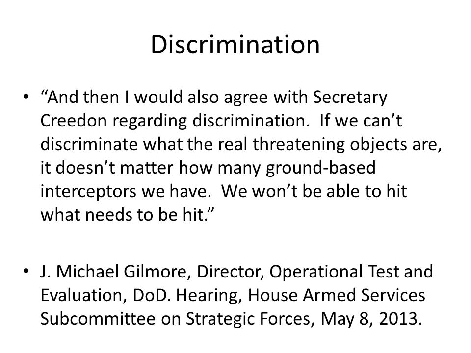 Discrimination And then I would also agree with Secretary Creedon regarding discrimination.