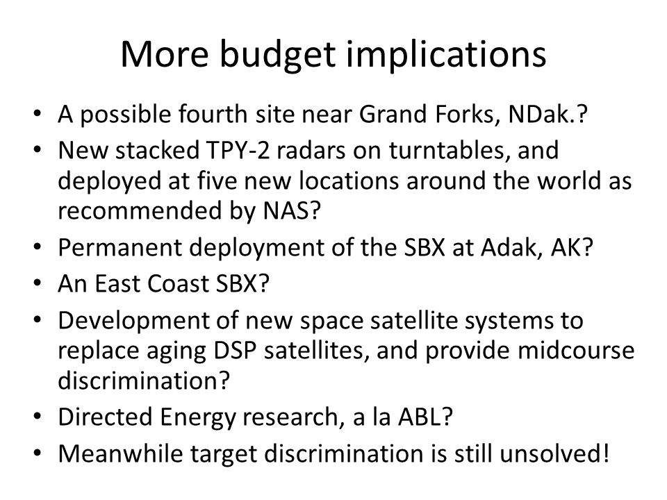 More budget implications A possible fourth site near Grand Forks, NDak..