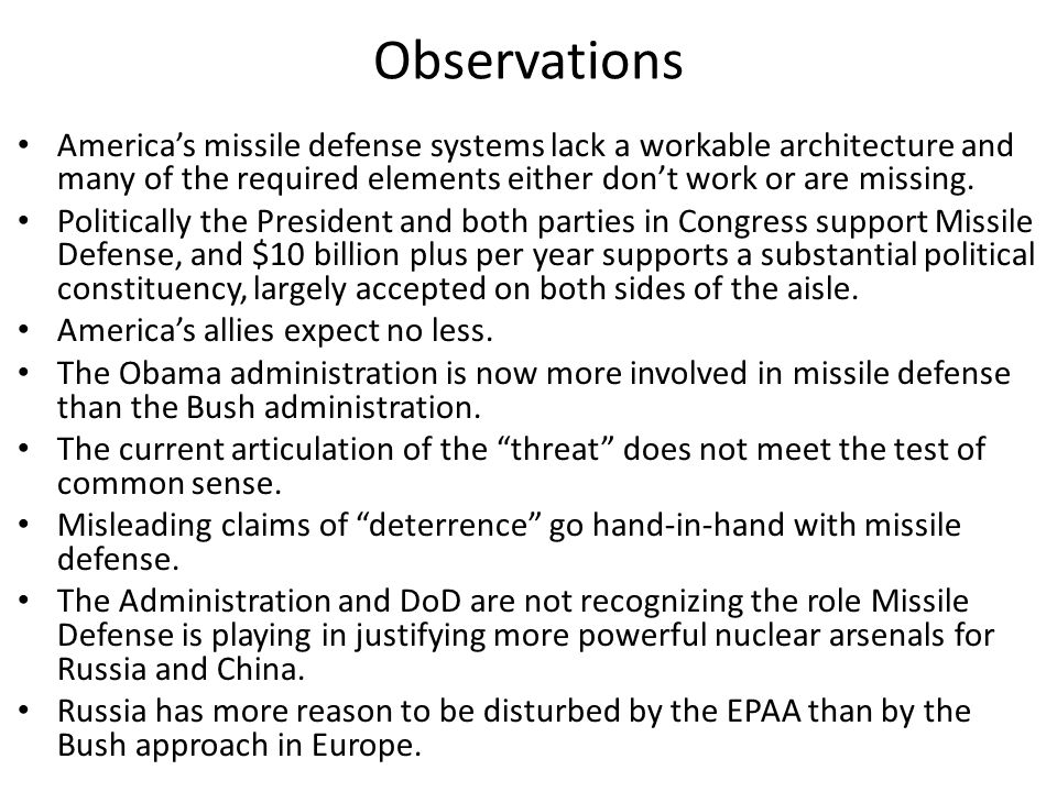 Observations Americas missile defense systems lack a workable architecture and many of the required elements either dont work or are missing.