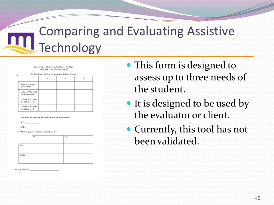 Comparing and Evaluating Assistive Technology This form is designed to assess up to three needs of the student.
