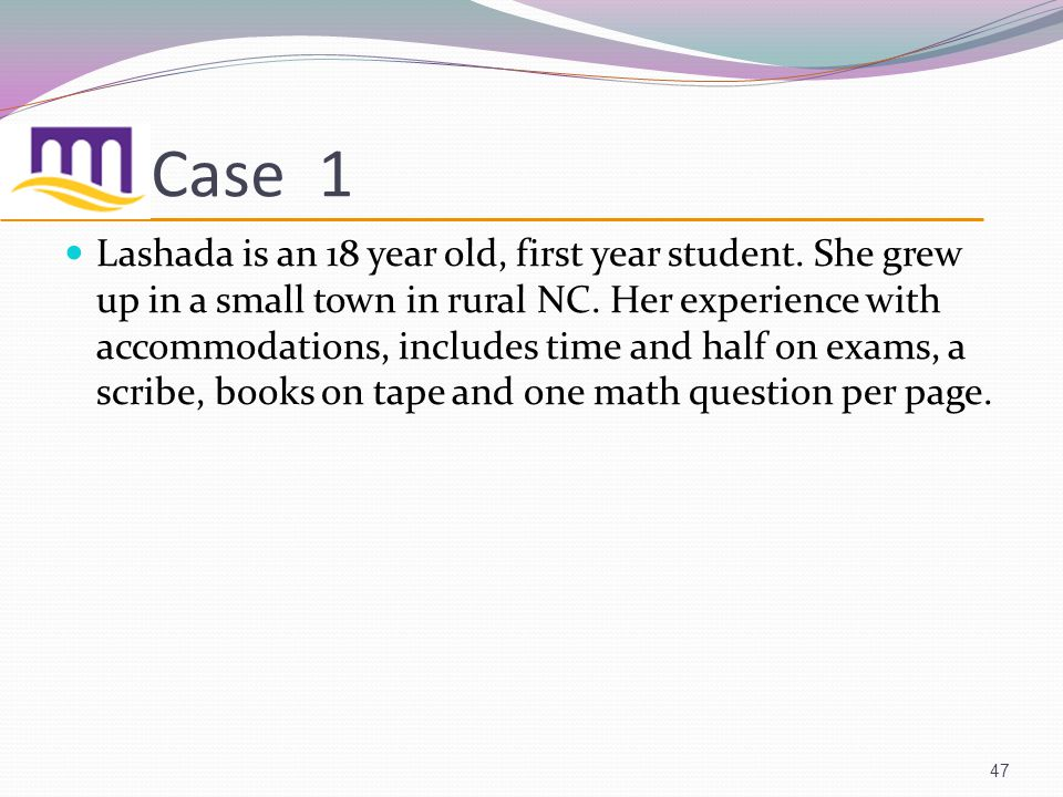 Case 1 Lashada is an 18 year old, first year student.