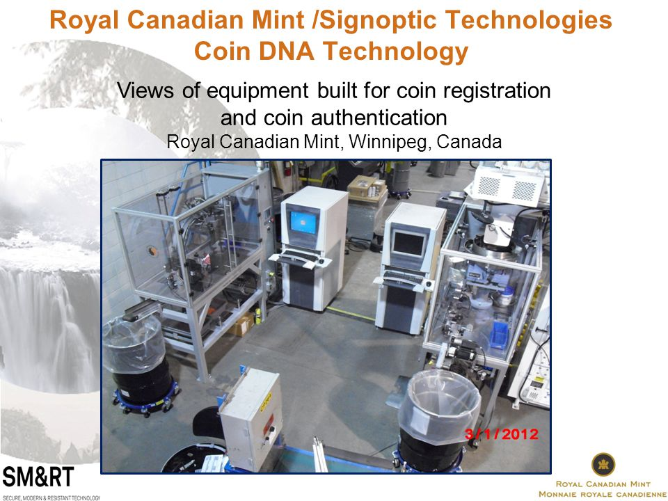 Royal Canadian Mint /Signoptic Technologies Coin DNA Technology Views of equipment built for coin registration and coin authentication Royal Canadian Mint, Winnipeg, Canada