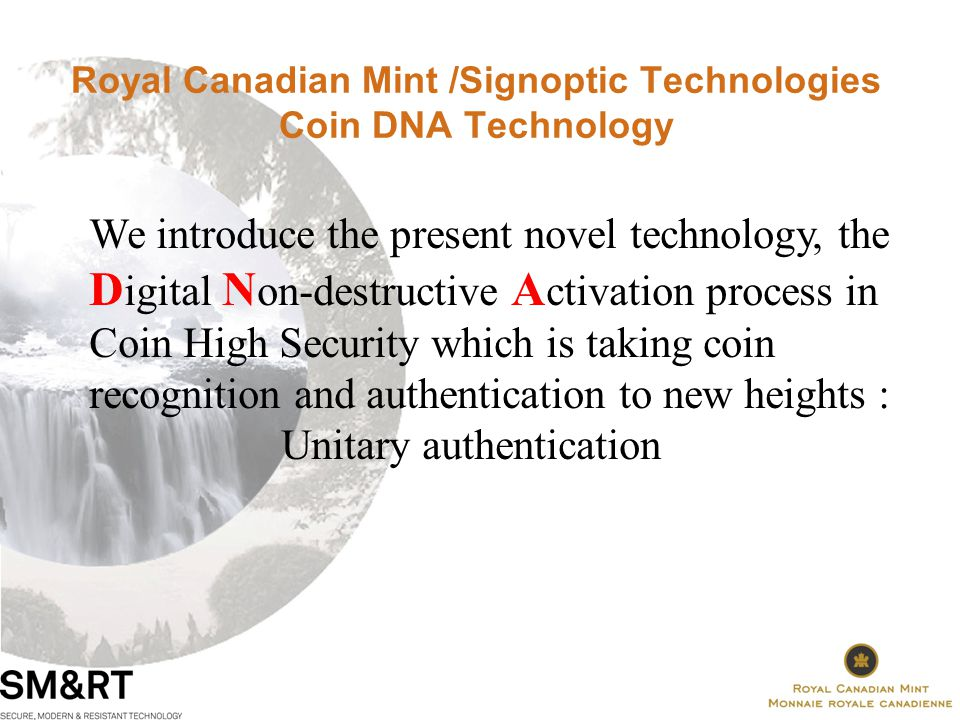Royal Canadian Mint /Signoptic Technologies Coin DNA Technology Applications Circulation Coins Numismatic Coins Precious Metals Coins, Wafers and Bullion Security Tokens