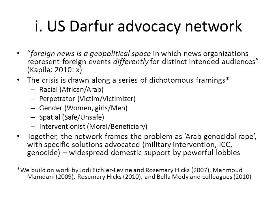 i. US Darfur advocacy network foreign news is a geopolitical space in which news organizations represent foreign events differently for distinct inten
