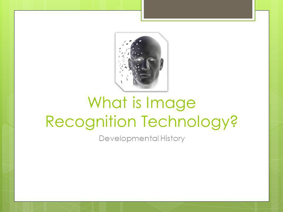 What is Image Recognition Technology Developmental History