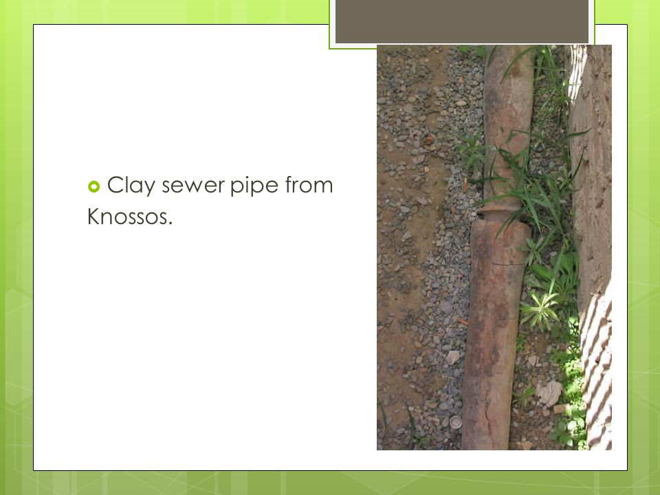 Clay sewer pipe from Knossos.