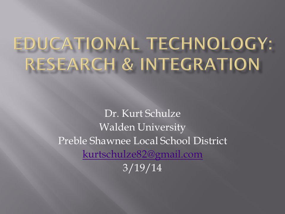 Dr. Kurt Schulze Walden University Preble Shawnee Local School District kurtschulze82@gmail.com 3/19/14