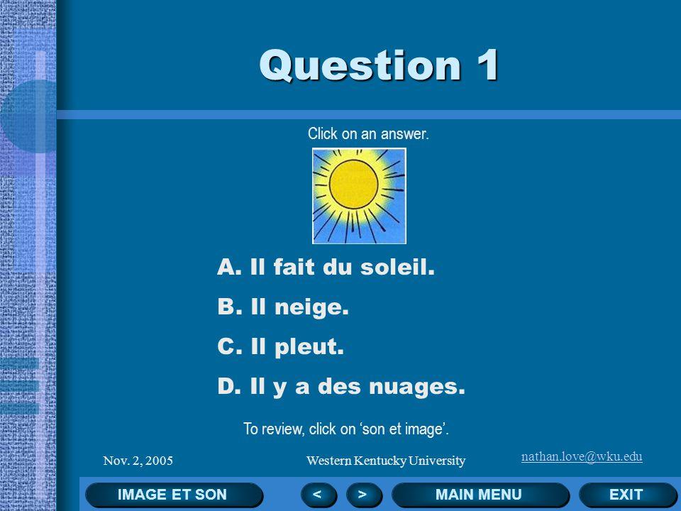 nathan.love@wku.edu Nov. 2, 2005Western Kentucky University Select Question Question 1 Question 6 Question 2Question 7 Question 3Question 8 Question 4